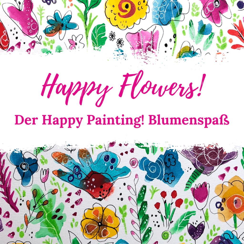 Happy Flowers - Blumen malen lernen