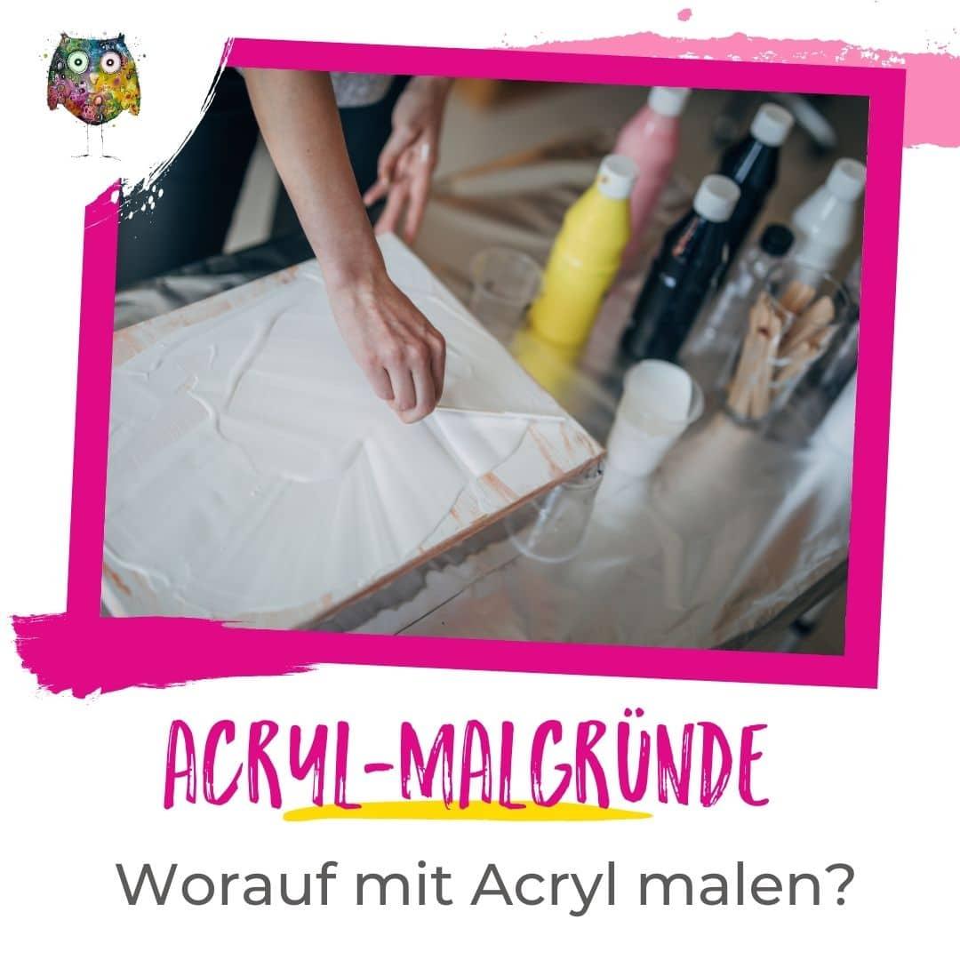 Acryl Malgründe: Worauf du mit Acrylfarben malen kannst