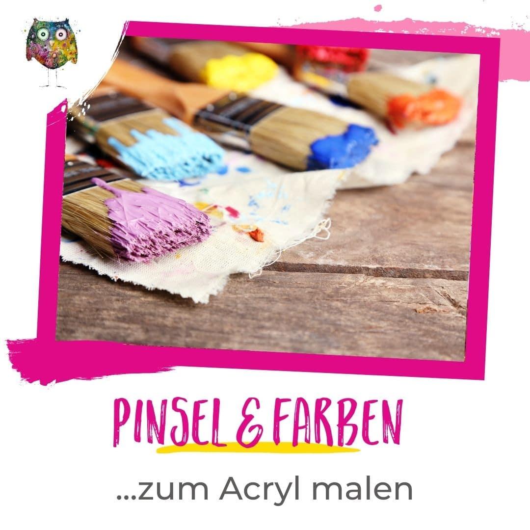 Pinsel und Farben zum Acryl malen: Tipps und Tricks